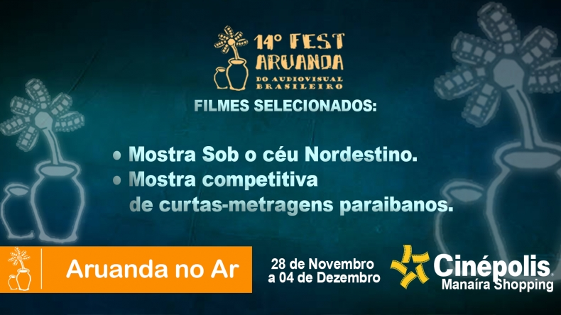14º Fest Aruanda - Sob o céu nordestino | Longas-metragens e Mostra Competitiva de Curtas Paraibanos